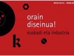 Orain diseinua! Euskadi eta industria
